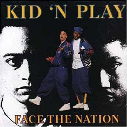 Kid n Play Face The Nation Face The Nation by Kid n Play