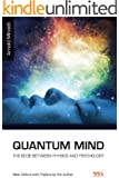 Quantum Mind: The Edge Between Physics and Psychology (Deep Democracy Classics Series) (English Edition)