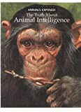 The truth about animal intelligence (Animals exposed) (0439518083) by Stonehouse, Bernard