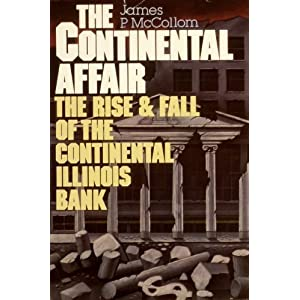 The Continental affair: The rise and fall of the Continental Illinois Bank James P McCollom
