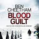 Blood Guilt (       UNABRIDGED) by Ben Cheetham Narrated by Andrew Wincott