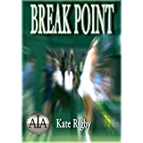 Break Pointby Kate Rigby