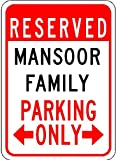 MANSOOR FAMILY Parking Sign - Aluminum Personalized Parking Sign - 12 x 18 Inches