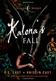 Kalonas Fall: A House of Night Novella (House of Night Novellas)