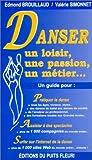 echange, troc Edmond Brouillaud, Valérie Simonnet - Danser : un loisir, une passion, un métier...