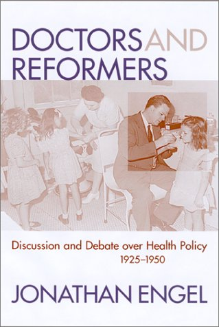 Doctors and Reformers: Discussion and Debate over Health...
