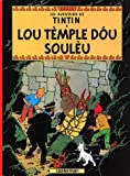 echange, troc Hergé - Lis aventuro de Tintin : Lou tèmple dou soulèu : Edition en provençal