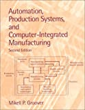 Automation, Production Systems, and Computer-Integrated Manufacturing (2nd Edition)