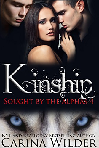 Kinship: A BBW Paranormal Ménage Serial (Sought by the Alphas Book 4)