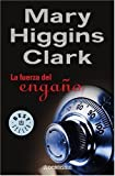 Fuerza Del Engano, La (Spanish Edition) (0307348059) by Higgins Clark, Mary