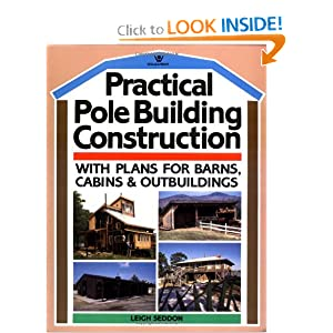 Practical Pole Building Construction: With Plans for Barns, Cabins