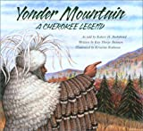 img - for Yonder Mountain: A Cherokee Legend (Aesop Accolades (Awards)) book / textbook / text book