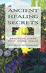 Ancient Healing Secrets: Pracitical Cures from Egypt, China, India, South America, Russia, Sandinavia, and More