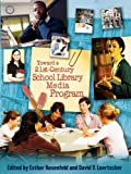 img - for Toward a 21st-Century School Library Media Program book / textbook / text book