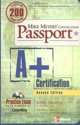 Mike Meyers' A+ Certification Passport, Second Edition (Passport)