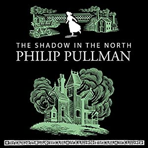 The Shadow in the North | [Philip Pullman]