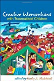 img - for Creative Interventions with Traumatized Children book / textbook / text book