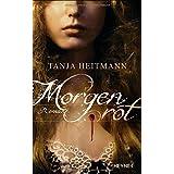 "Morgenrot: Romanvon ""Tanja Heitmann"""