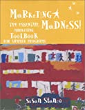 Marketing Madness! The Essential Marketing ToolBook for Summer Programs