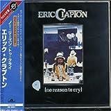 Eric Clapton No Reason To Cry