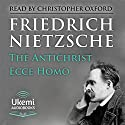 The Antichrist, Ecce Homo Audiobook by Friedrich Nietzsche Narrated by Christopher Oxford