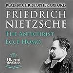 The Antichrist, Ecce Homo | Friedrich Nietzsche