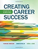 img - for Creating Career Success: A Flexible Plan for the World of Work (Explore Our New Career Success 1st Editions) book / textbook / text book