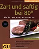 img - for Zart und saftig bei 80 Grad book / textbook / text book