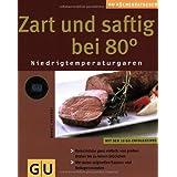 """Zart und saftig bei 80 Grad.: Niedrigtemperaturgarenvon """"Margit Proebst"""""""