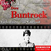 Ein Grafenschloss am Waldesrand: Der Fall Dora Buntrock | Christian Lunzer, Peter Hiess