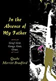 img - for In the Absence of My Father: Grief. Grit. Gangs. Guts. Grace. book / textbook / text book