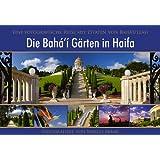 """Die Bahai G�rten in Haifa. Eine fotografische Reise mit Zitaten von Baha'u'llahvon """"Marco Abrar"""""""
