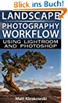 Landscape Photography Workflow Using...