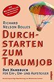 Durchstarten zum Traumjob - Das Handbuch für Ein-, Um- und Aufsteiger - Richard Nelson Bolles