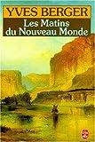 echange, troc Yves Berger - Les Matins du Nouveau Monde