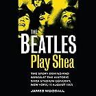 The Beatles Play Shea Hörbuch von James Woodall Gesprochen von: Christopher Price