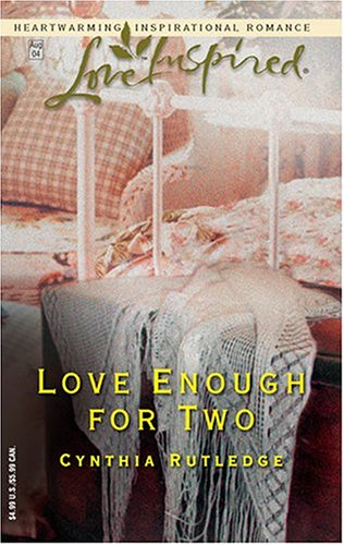 Love Enough For Two (Love Inspired), CYNTHIA RUTLEDGE