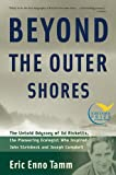 Eric Enno Tamm Beyond the Outer Shores: The Untold Odyssey of Ed Ricketts, the Pioneering Ecologist Who Inspired John Steinbeck and Joseph Campbell