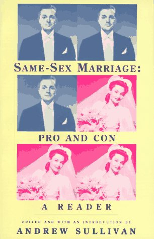 Same-Sex Marriage: Pro and Con: A Reader (Vintage), Andrew Sullivan