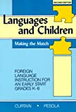 img - for Languages and Children: Making the Match : Foreign Language Instruction for an Early Start Grades K-8 book / textbook / text book