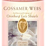 Gossamer Webs: The History and Techniques of Orenburg Lace Shawlsby Carol R. Noble