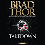 Takedown (       UNABRIDGED) by Brad Thor Narrated by George Guidall