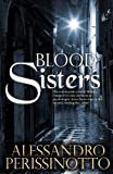 Alessandro Perissinotto Blood Sisters: An Anna Pavesi Investigation