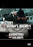 echange, troc History of Britain's Railways - Vol. 3: Commuters & Holidays [Import anglais]