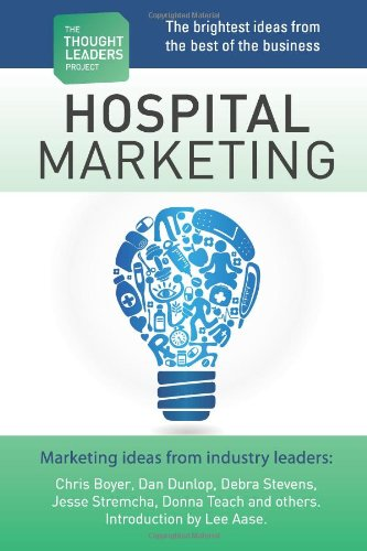 The Thought Leaders Project : Hospital Marketing