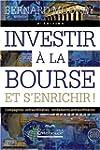 Investir � la bourse et s'enrichir! -...