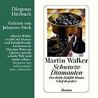 Schwarze Diamanten (Bruno Courrèges 3) Hörbuch von Martin Walker Gesprochen von: Johannes Steck