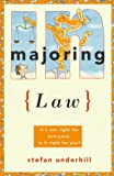 Majoring in Law: Its Not Right for Everyone.  Is It Right for You? (Majoring in Your Life)