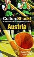 Culture Shock! Austria: A Survival Guide to Customs and Etiquette Front Cover