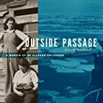 Outside Passage: A Memoir of an Alaskan Childhood | Julia Scully